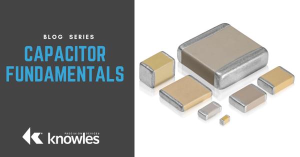 Capacitor Fundamentals Blog Series-3